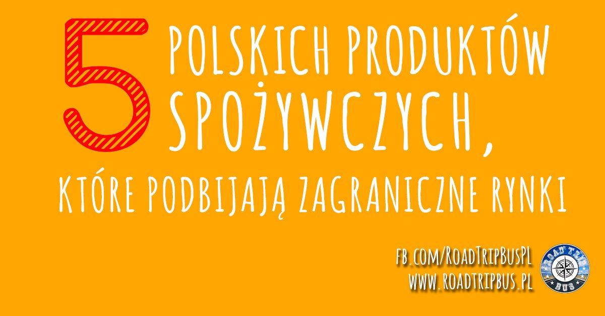 polskie produkty podbijające zagraniczne rynki