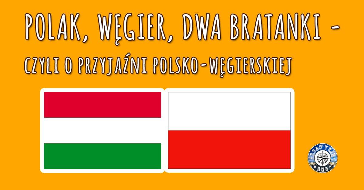Polak, Węgier dwa bratanki - czyli o przyjaźni polsko-węgierskiej