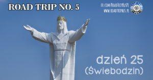 RoadTrip No.5: Dzień 25 (Świebodzin)