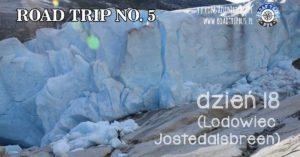 RoadTrip No.5: Dzień 18 (Lodowiec Jostedalsbreen)