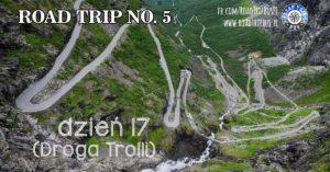 RoadTrip No.5: Dzień 17 (Droga Trolli)