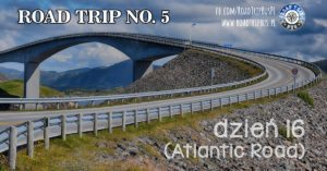 RoadTrip No.5: Dzień 16 (Droga Atlantycka)