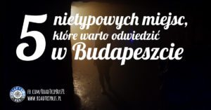 nietypowe miejsca w Budapeszcie
