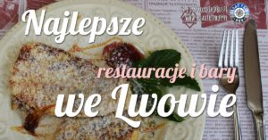 Najlepsze bary i restauracje we Lwowie