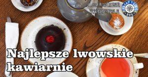 Najlepsze kawiarnie we Lwowie