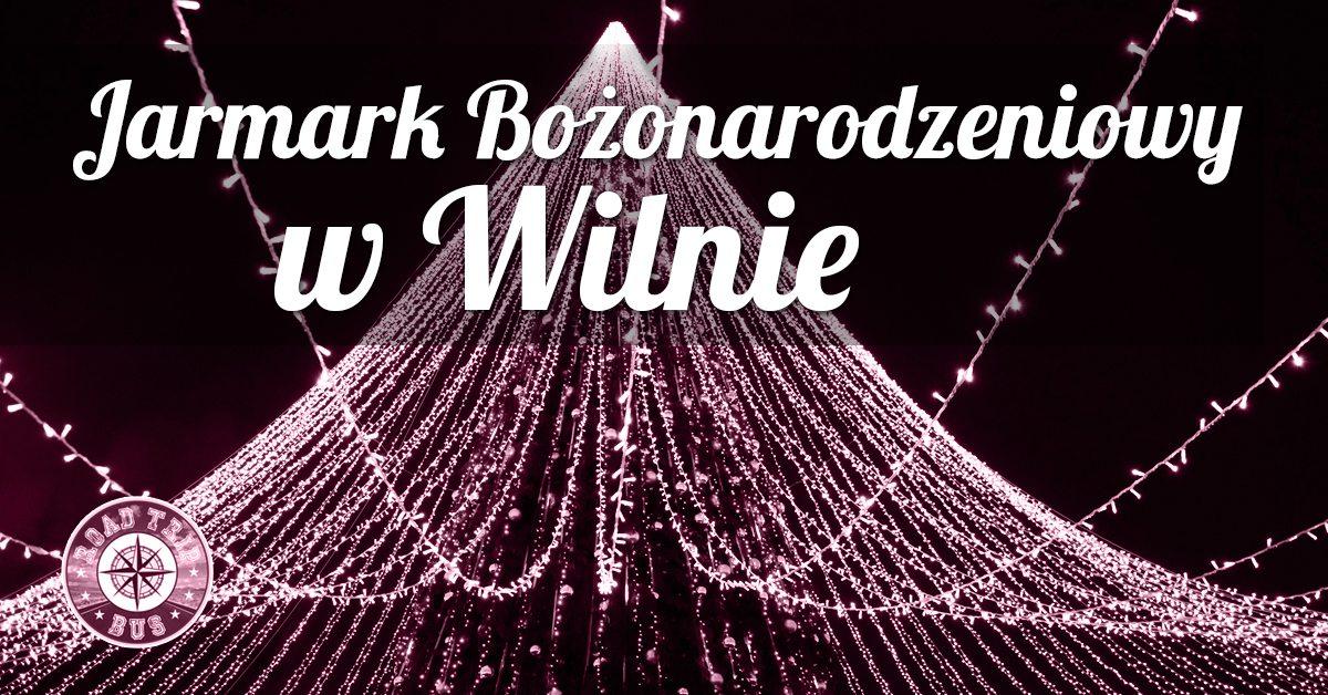 Jarmark Bożonarodzeniowy w Wilnie