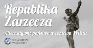 Republika Zarzecza – alternatywne państwo w centrum Wilna