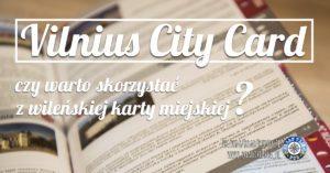 Vilnius City Card – czy warto warto skorzystać z wileńskiej karty miejskiej?