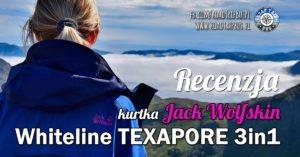 Kurtka Jack Wolfskin Whiteline Texapore 3in1 – recenzja
