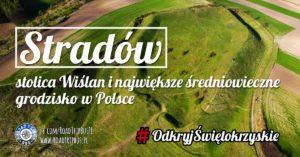 Stradów – stolica Wiślan i największe średniowieczne grodzisko w Polsce