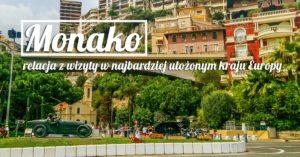 Monako – relacja z wizyty w najbardziej ułożonym kraju Europy