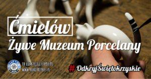 Ćmielów – żywe muzeum porcelany