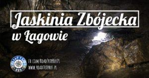 Jaskinia Zbójecka w Łagowie