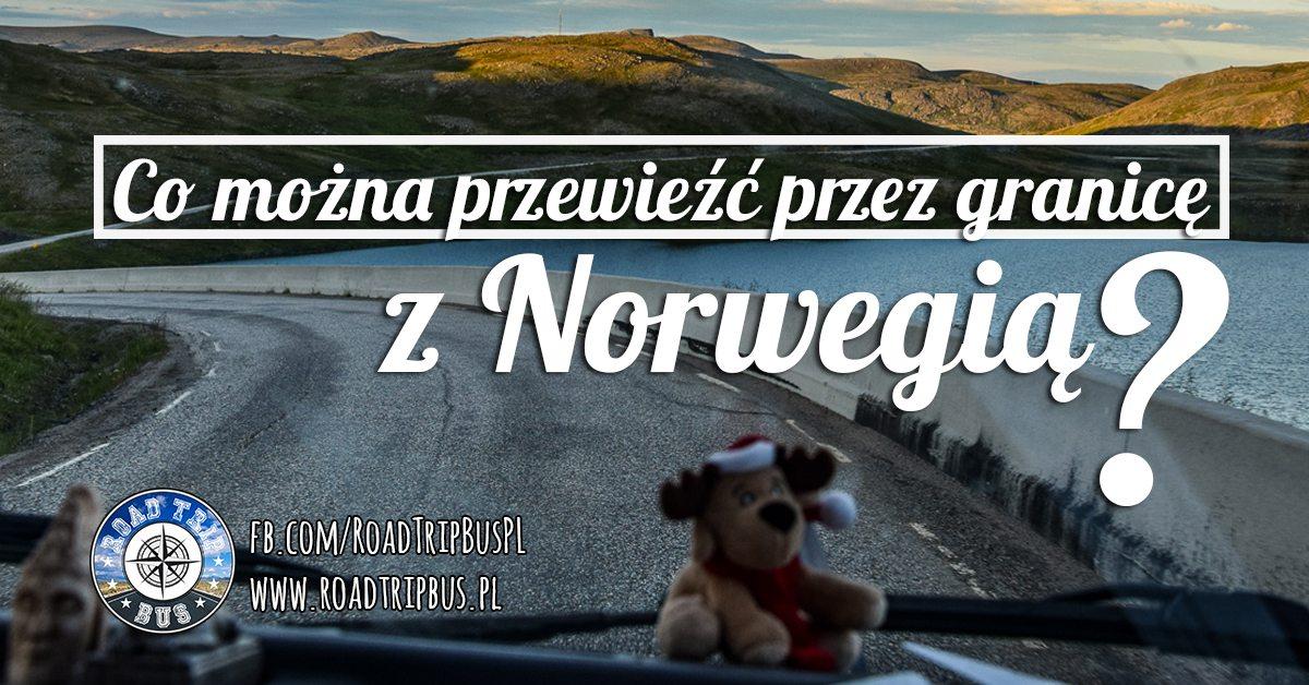 Co można przewieźć przez granicę z Norwegią?