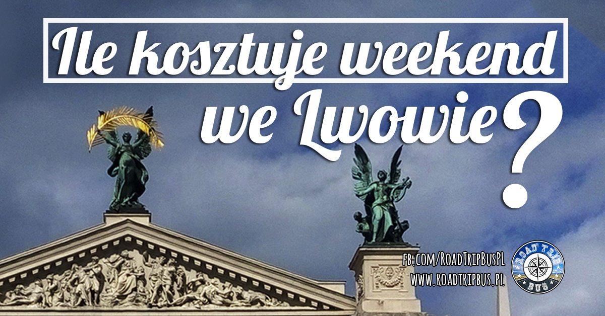 Ile kosztuje weekend we Lwowie?