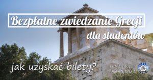 Bezpłatne zwiedzanie Grecji dla studentów