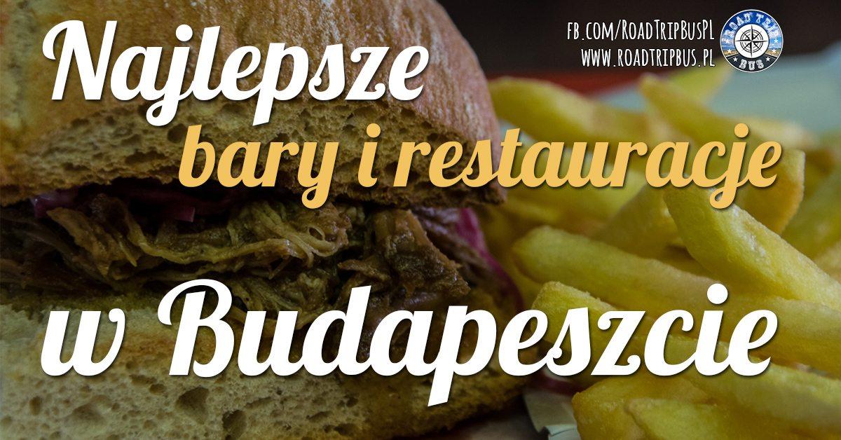 Najlepsze bary i restauracje w Budapeszcie