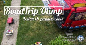 RoadTrip Olimp: Dzień 0 (Przygotowania)