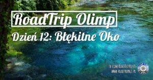 RoadTrip Olimp: Dzień 12 (Błękitne Oko Syri i Kalter)