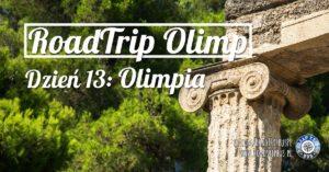RoadTrip Olimp: Dzień 13 (Olimpia)
