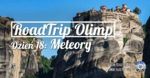 RoadTrip Olimp: Dzień 18 (Meteory)