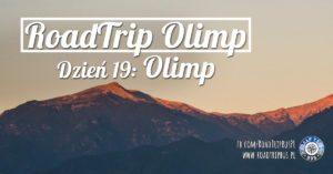 RoadTrip Olimp: Dzień 19 (Olimp, Wodospady Zeusa, Saloniki)