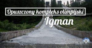 Igman – opuszczony kompleks skoczni olimpijskich