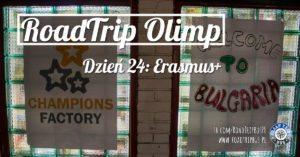 RoadTrip Olimp: Dzień 24 (Erasmus+)