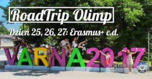 RoadTrip Olimp: Dzień 25, 26, 27 (Erasmus+ c.d.)
