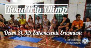 RoadTrip Olimp: Dzień 31, 32 (pożegnanie z Erasmusem)