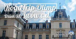 RoadTrip Olimp: Dzień 38 (Lwów c.d.)