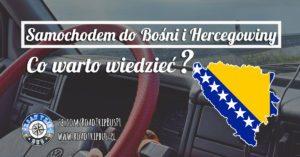 Samochodem do Bośni i Hercegowiny – co warto wiedzieć?