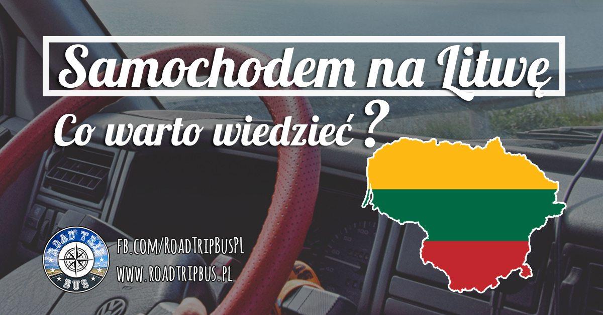samochodem na Litwę