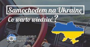 samochodem na Ukrainę