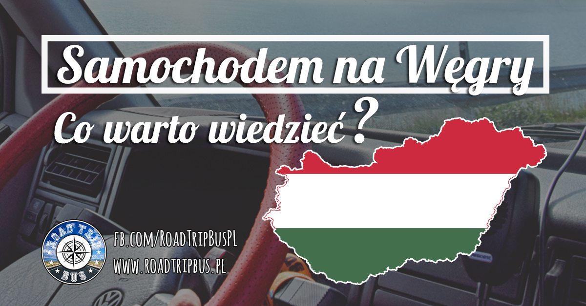 samochodem na Węgry