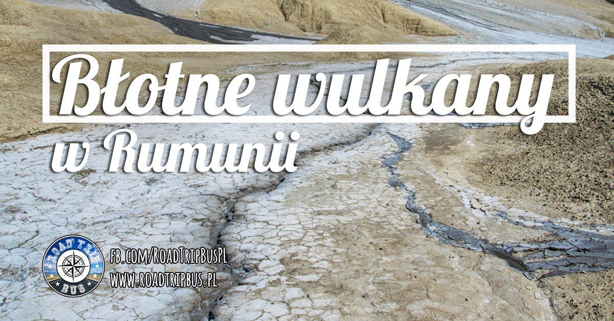 B Otne Wulkany W Rumunii Dojazd Informacje Praktyczne I
