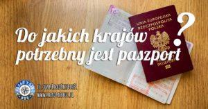 Do jakich krajów potrzebny jest paszport?