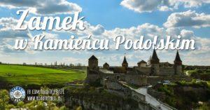 Zamek w Kamieńcu Podolskim