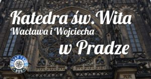Katedra św. Wita, Wacława i Wojciecha w Pradze