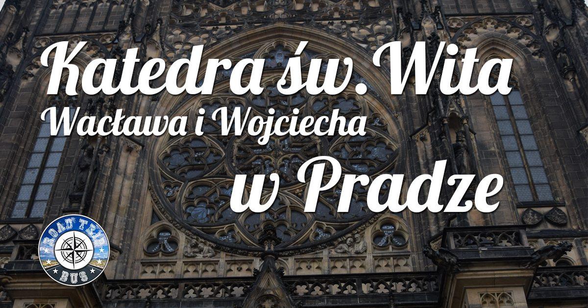 katedra swietego wita waclawa i wojciecha w pradze