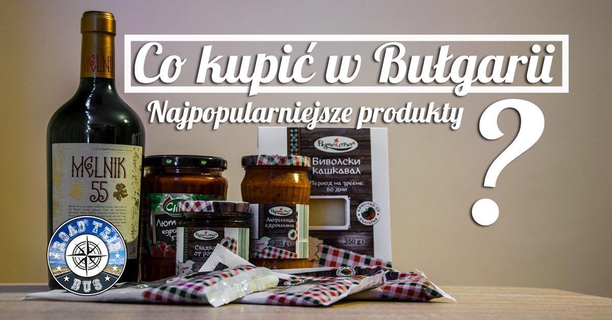 co kupić w Bułgarii