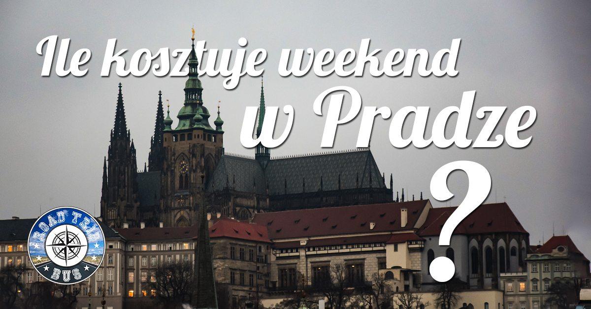 ile kosztuje weekend w Pradze