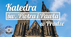 Katedra świętego Piotra i Pawła w Pradze