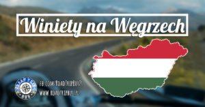 Winiety Węgry 2018 – poradnik