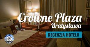 Hotel Crowne Plaza Bratysława – recenzja