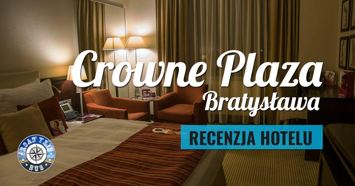 Hotel Crowne Plaza Bratysława Recenzja Opinia I Zdjęcia