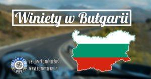 Winiety Bułgaria 2018 – poradnik