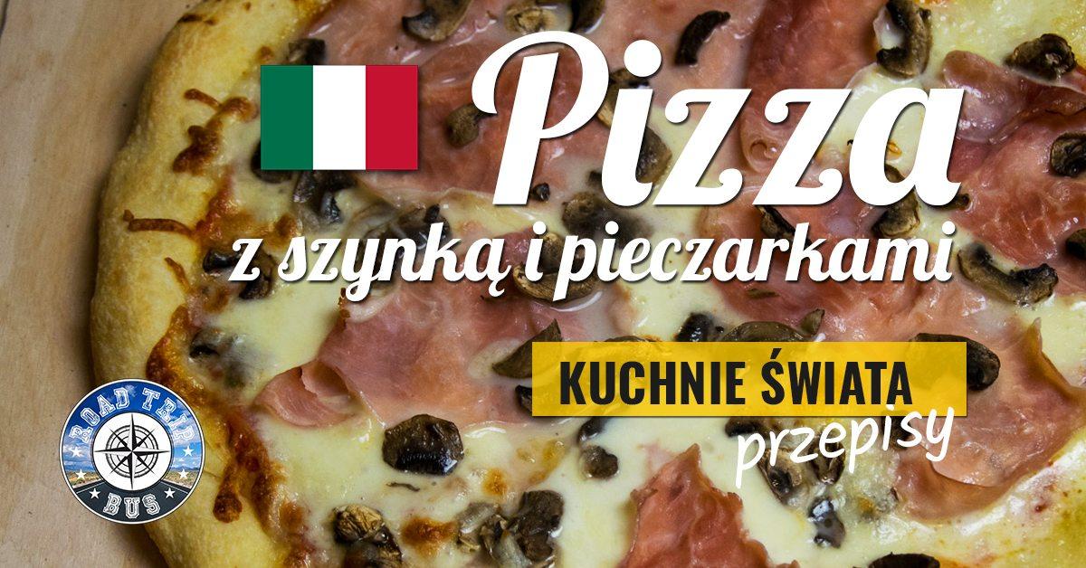 pizza z szynką i pieczarkami przepis