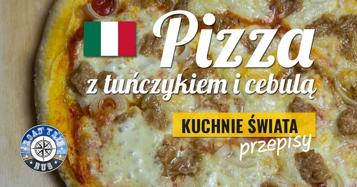 pizza z tuńczykiem i cebulą przepis