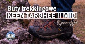 Buty Trekkingowe Keen Targhee II Mid – recenzja